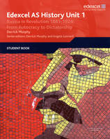 Edexcel GCE History AS Unit 1 D3 Russia in Revolution, 1881-1924 from Autocracy to Dictatorship by Derrick Murphy