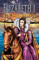 Elizabeth I and The Spanish Armada by