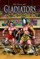 Gladiators and the Colosseum by
