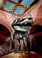 The Discovery of Tyrannosaurus Rex by