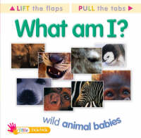 What am I? Wild Animal Babies by