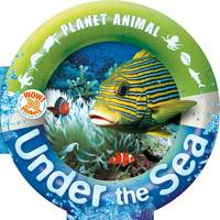 Planet Animal: Under the Sea by Anita Ganeri
