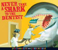 Never Take a Shark to the Dentist by Judith Barrett