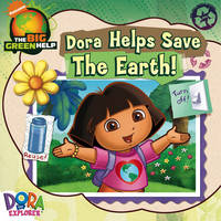 Dora Helps Save the Earth by Nickelodeon