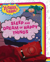 Sleep and Dream of Happy Things by