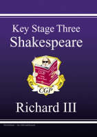 KS3 English Shakespeare Test Guide - Richard III by CGP Books