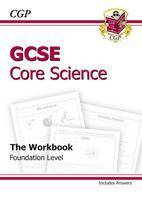 GCSE Core Science Workbook (Including Answers) - Foundation (A*-G Course) by CGP Books