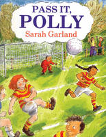 Pass it, Polly by Sarah Garland