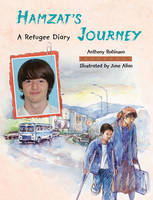 Hamzat's Journey A Refugee Diary by Anthony Robinson