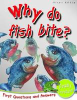 1st Questions and Answers Deadly Creatures Why Do Fish Bite? by Belinda Gallagher