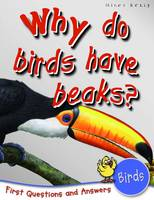 1st Questions and Answers Birds Why Do Birds Have Beaks? by Belinda Gallagher