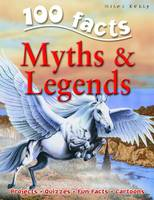 100 Facts on Myths and Legends by Fiona MacDonald