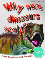 1st Questions and Answers Dinosaurs Why Were Dinosaurs Scaly? by Belinda Gallagher