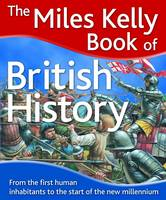 The Miles Kelly Book of British History by Philip Steele