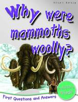 1st Questions and Answers Prehistoric Life Why Were Mammoths Woolly? by Belinda Gallagher