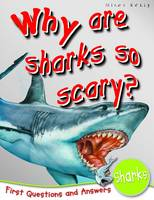 1st Questions and Answers Sharks Why are Sharks So Scary? by Belinda Gallagher