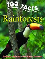 100 Facts on Rainforests by Camilla De la Bedoyere