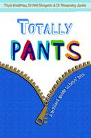 Totally Pants A Brilliant Guide to Boys' Bits by Tricia Kreitman, Neil (Dr.) Simpson, Rosemary Jones