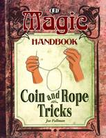 Coin and Rope Tricks by Joe Fullman
