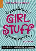 The Rough Guide To Girl Stuff by Kaz Cooke