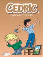 Cedric Dad's Got Class by Raoul Cauvin