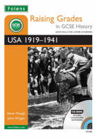 Raising Grades in GCSE History: USA 1919-1941 by Steve Waugh, John Wright