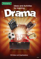 Ideas and Activities for Inspiring Drama by Craig Boardman, Phil Parker