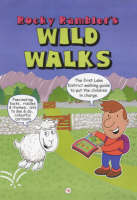 Rocky Rambler's Wild Walks The First Lake District Walking Guide to Put the Children in Charge. by Iain Peters, Colin Shelbourn