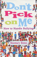 Don't Pick on Me How to Handle Bullying by Rosemary Stones