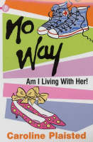 No Way am I Living with Her! by C. A. Plaisted