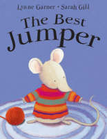 The Best Jumper by Lynne Garner, Sarah Gill