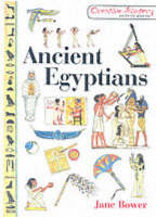 Ancient Egyptians by Jane Bower