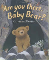 Are You There, Baby Bear? by Catherine Walters
