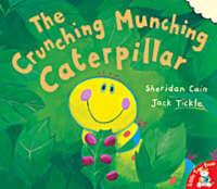 The Crunching, Munching Caterpillar by Sheridan Cain