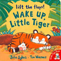 Wake Up, Little Tiger by Julie Sykes