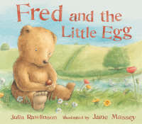 Fred and the Little Egg by Julia Rawlinson