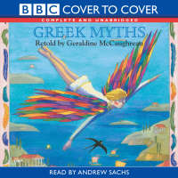 Greek Myths Complete & Unabridged by Geraldine McCaughrean