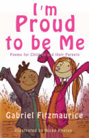 I'm Proud to be Me! Poems for Children and Their Parents by Gabriel Fitzmaurice