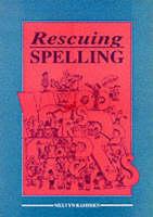 Rescuing Spelling by Melvyn Ramsden