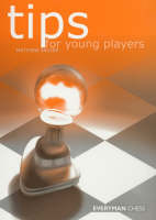 Tips for Young Players by Matthew Sadler