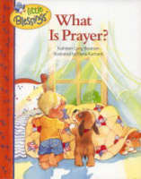 What is Prayer? by Kathleen Long Bostrom