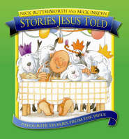 Stories Jesus Told Favorite Stories from the Bible by Nick Butterworth