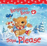 Benjamin Bear Says Please by Claire Freedman