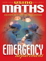 Using Maths 3 Emergency Department by