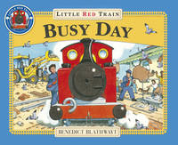 Little Red Train Busy Day by Benedict Blathwayt