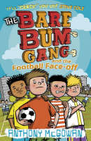 The Bare Bum Gang and the Football Face-off by Anthony McGowan