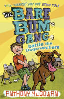 The Bare Bum Gang Battles the Dogsnatchers by Anthony McGowan