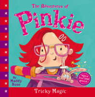 The Adventures of Pinkie Tricky Magic by Maddy Rose