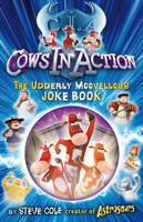 Cows in Action Joke Book by Steve Cole