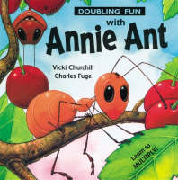 Doubling Fun with Annie Ant by Vicki Churchill